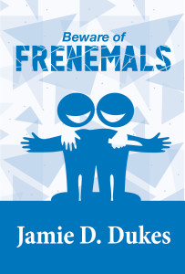 beware of frenemals new front cover